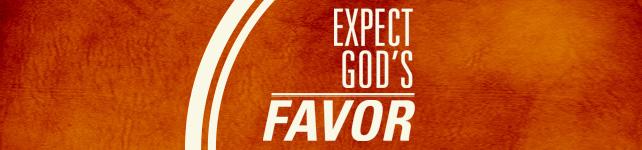Expect God's Favor