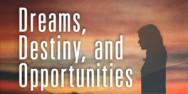 Dreams-Destiny-Opportunities-web