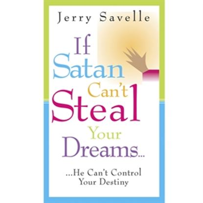 Picture of If Satan Can't Steal Your Dreams, He Can't Control Your Destiny