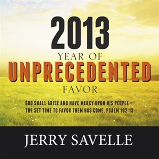Picture of 2013: The Year Of Unprecedented Favor