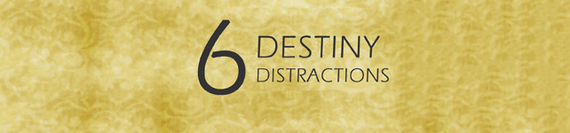 6DestinyDistractions-Featured-Image
