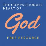 The Compassionate Heart Of God