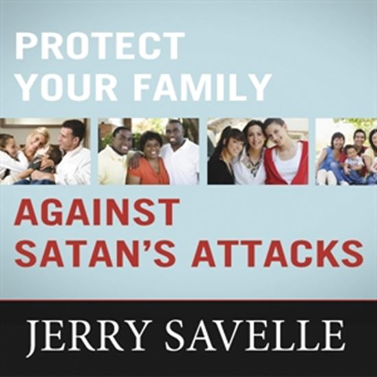 Picture of Protect Your Family Against Satan's Attacks