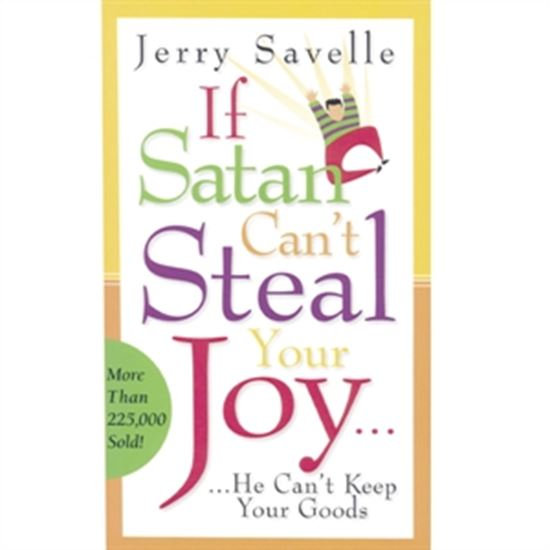 Picture of If Satan Can't Steal Your Joy, He Can't Keep Your Goods
