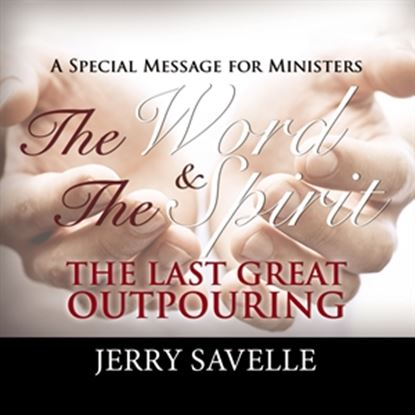 Picture of The Word & The Spirit - The Last Great Outpouring