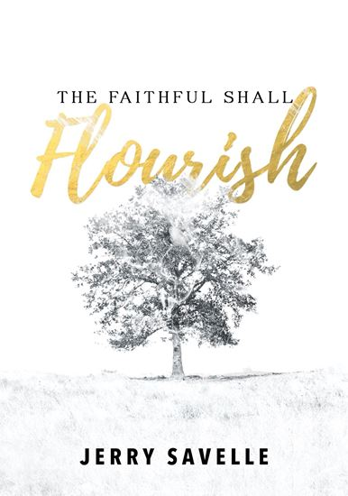 Picture of The Faithful Shall Flourish