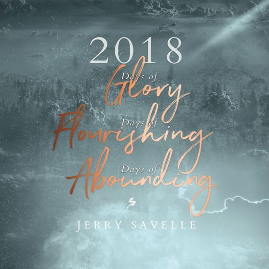 Picture of 2018 Days of Glory, Days of Flourishing & Days of Abounding