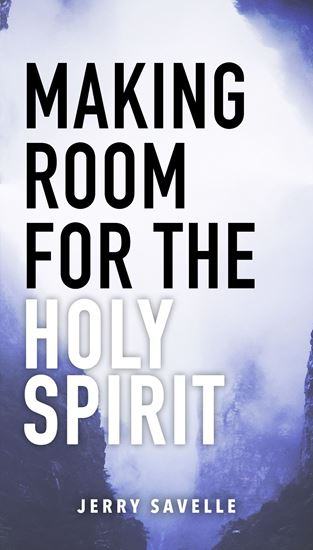 Picture of Making Room For The Holy Spirit