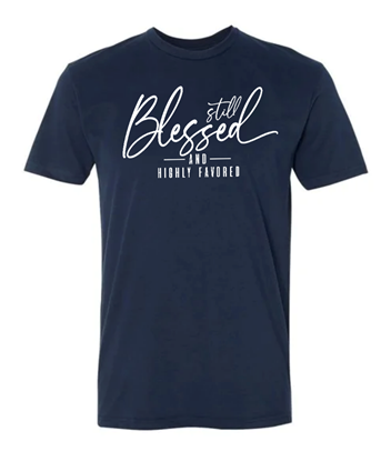 Picture of Still Blessed and Highly Favored - T-Shirt