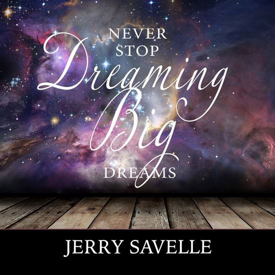 Picture of Never Stop Dreaming Big Dreams