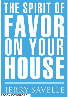 Picture of The Spirit Of Favor On Your House  - eBook Download