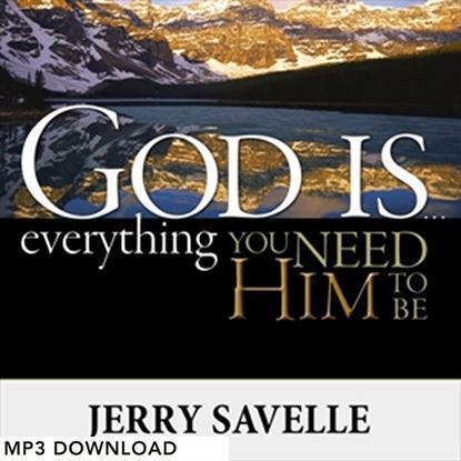 Picture of God Is Everything You Need Him To Be - MP3 Download